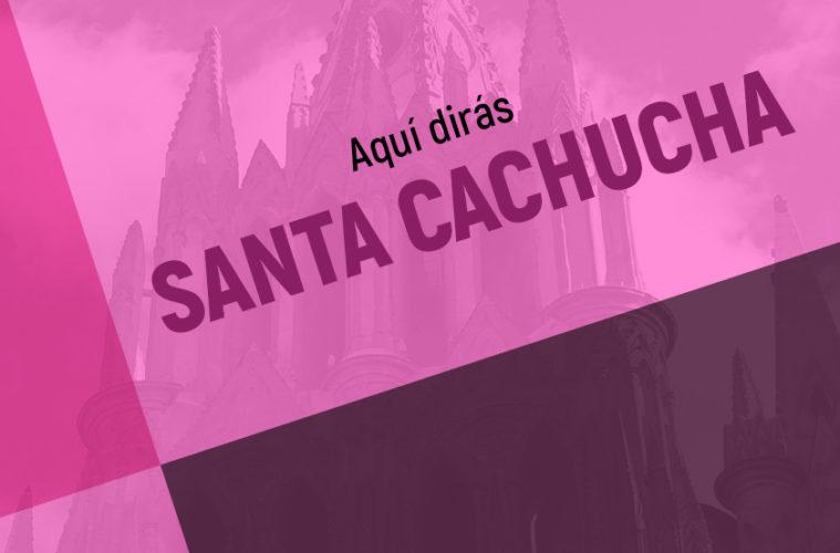 Santa Cachucha