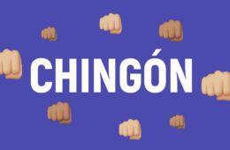 Chingón Meaning