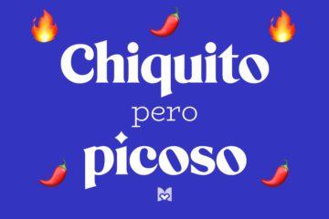 Chiquito pero picoso significado frase mexicana