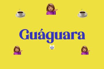 Guáguara Significado Frase Mexicana Mexicanismo