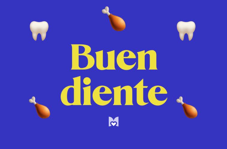 Buen diente significado frase mexicana mexicanismo