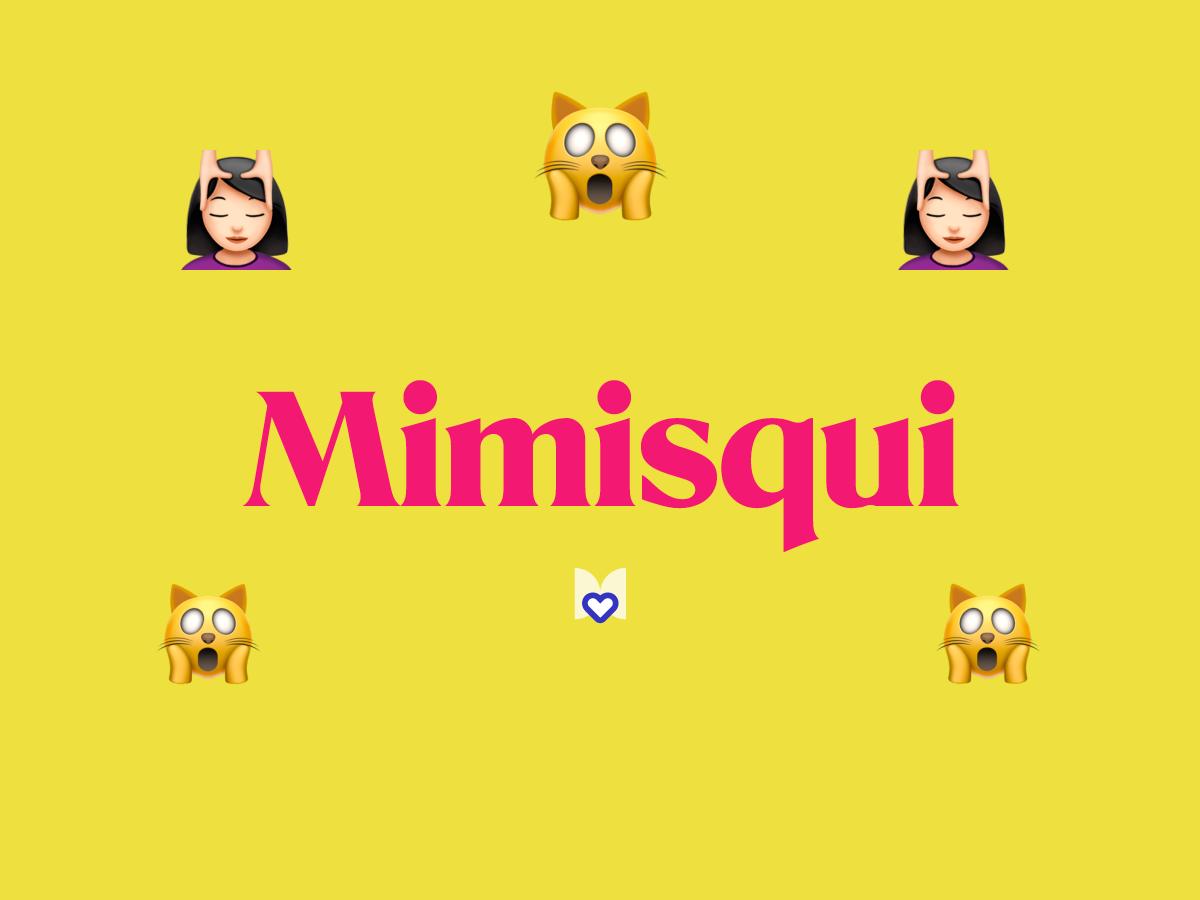 Mimisqui Significado Frase Mexicana Mexicanismo