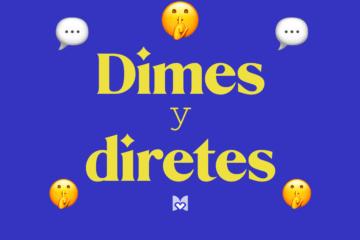 Dimes y diretes significado frase mexicana